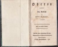Oberon : e. Gedicht in zwölf Gesängen /  [Christoph Martin Wieland]. - Neue u. verb. Ausg. Mit Röm. Kaiserl. Allergnädigsten Privilegio