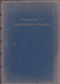 Illustrationen zu Dantes Göttlicher Komödie : Italien, 14.-16. Jahrhundert / von Paul Schubring. Mit 78 Holzschnitten u. 388 Abb.