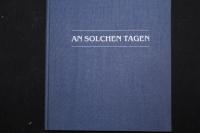 An solchen Tagen / Erzählungen: Jürgen Beckelmann. Ernst Leonhardt, Lithographien. - (Edition Mariannenpresse ; 17)