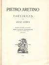 Pietro Aretino : Faksimiles / von Adolf Gerber. Seinem früheren Kollegen Hans Schmidt-Wartenberg gewidmet