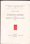 La raccolta Dantesca della Biblioteca Universitaria di Napoli / Anna M. Manna. T. 1.2. - (Biblioteca di bibliografia italiana ; 34,1.2.)