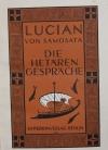 """Die Hetä""""rengesprä""""che / Lucian von Samosata. [üšbertr. von Christoph Martin Wieland]. - (Dionysos-Bücherei : Reihe 1 ; 7)"""