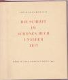 Die Schrift im schönen Buch unserer Zeit / Abraham Horodisch. - (Berliner Bibliophile Abhandlungen ; Bd 7)