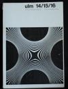 ulm 14/15/16 : Zeitschrift der Hochschule für Gestaltung = Journal of the Ulm School for Design / Hrsg.: Hochschule für Gestaltung. Red.: Gui Bonsiepe. - Text dt. u. engl.